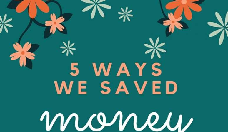 5 Ways We Saved Money In April