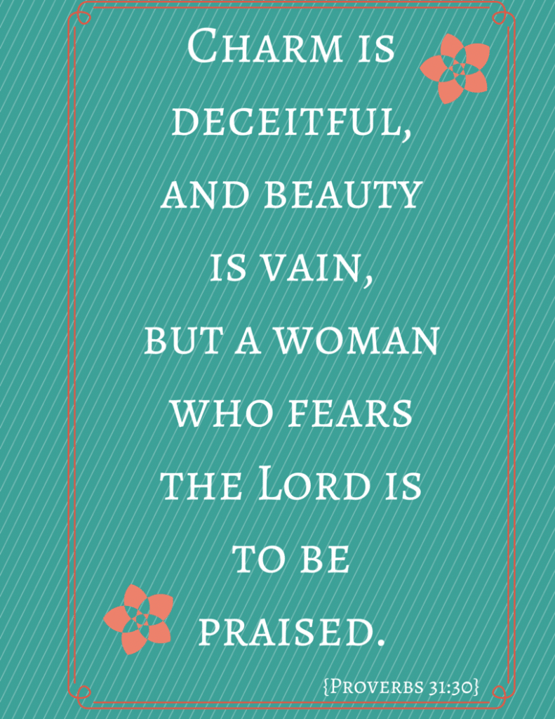 Free Mother's Day Printables quote: Charm is deceitful, and beauty is vain,but a woman who fears the Lord is to be praised.