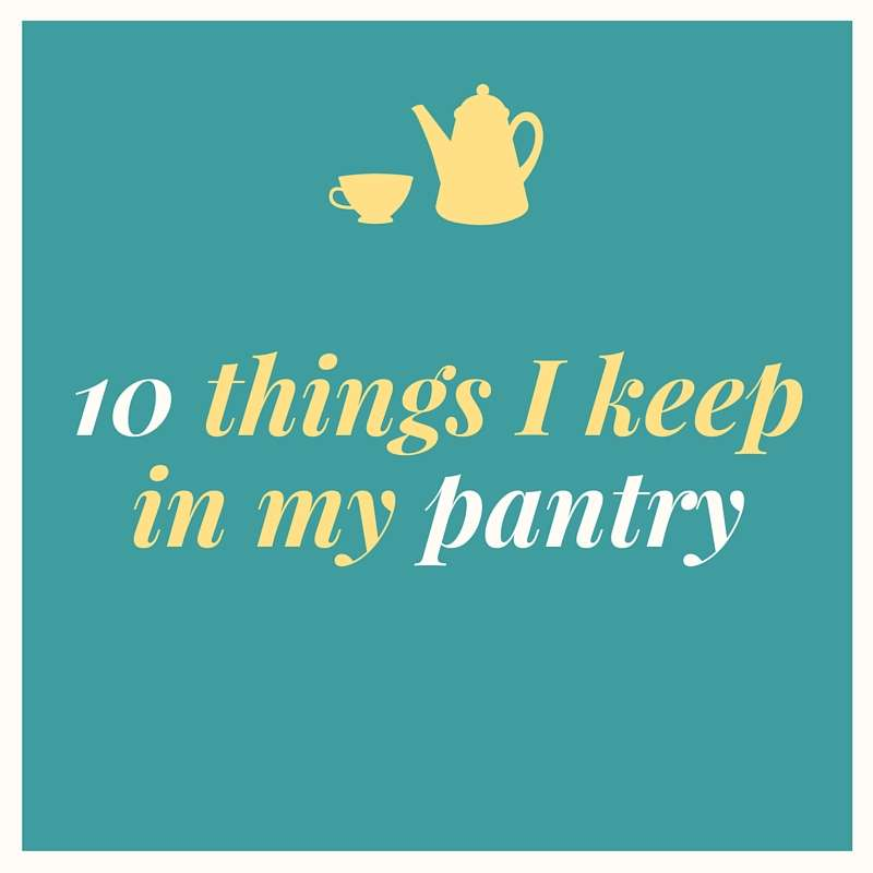 10 Things I Keep In My Pantry