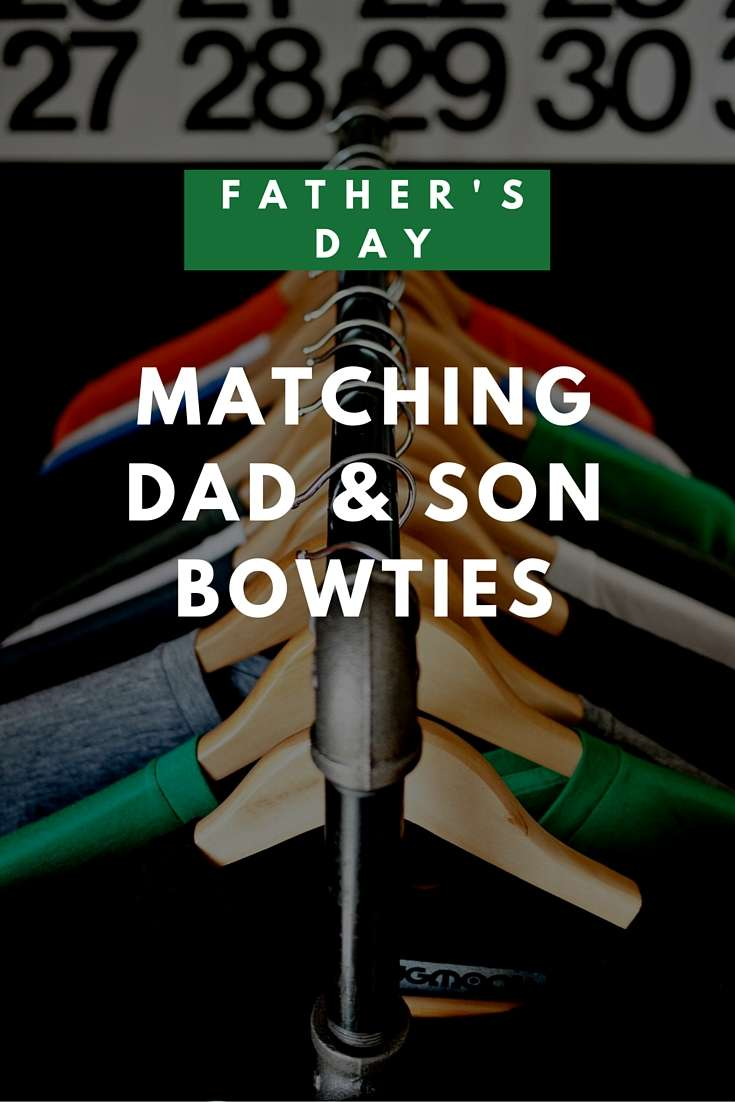 Father's Day Gift Idea: Matching Bow Ties + Fresh Knot Bow Review