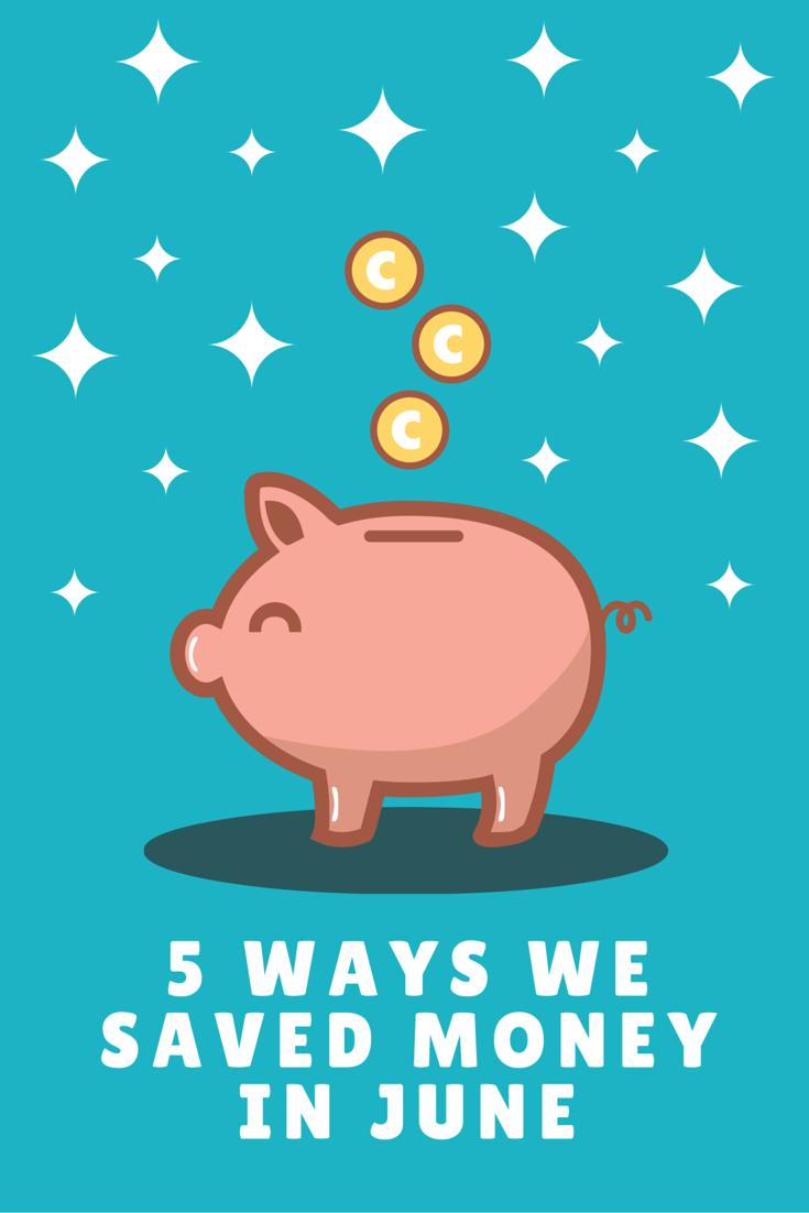 5 Ways we saved money in june