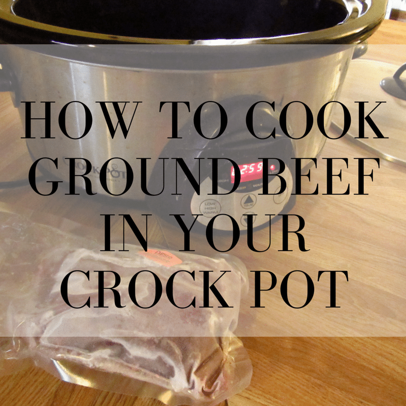 How to cook ground beef in your crock pot