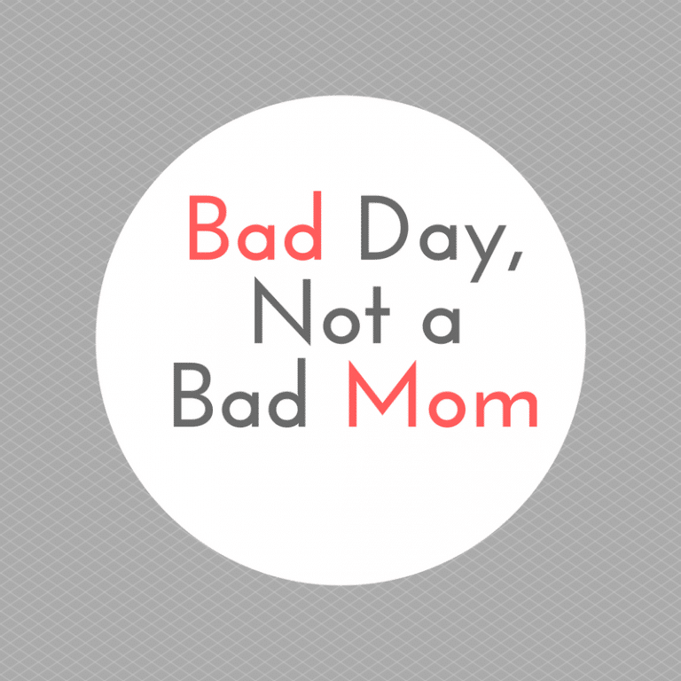 A Bad Day, Not a Bad Mom