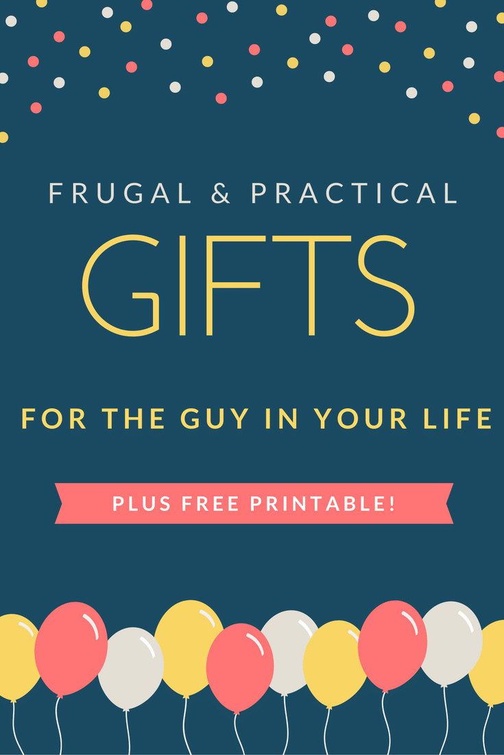 Frugal and Practical Gifts for the guy in your life