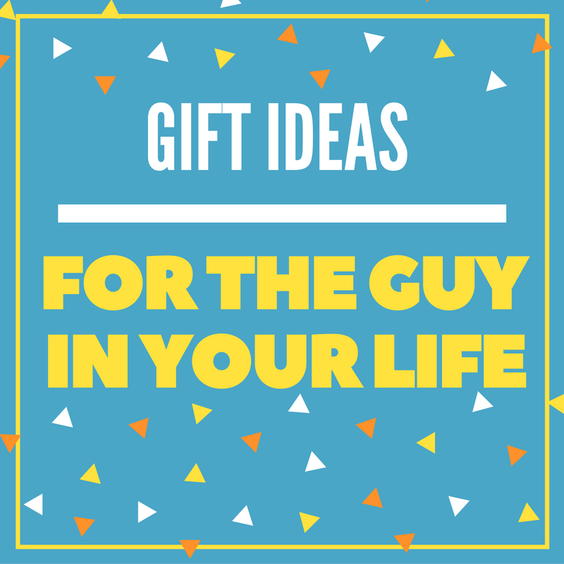 Birthday Gift Ideas for Guys + Free Printable