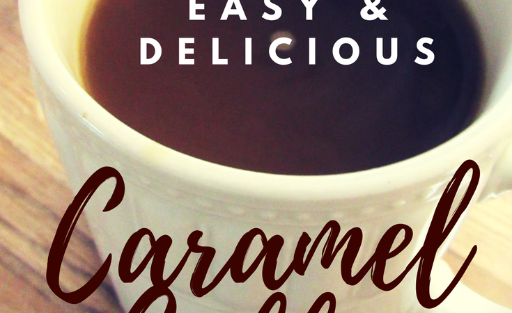 Easy and Delicious Caramel Coffee Recipe