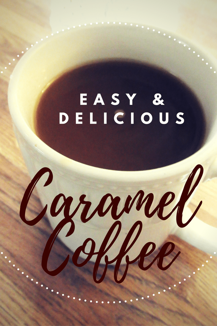 Easy & Delicious Caramel Coffee Recipe