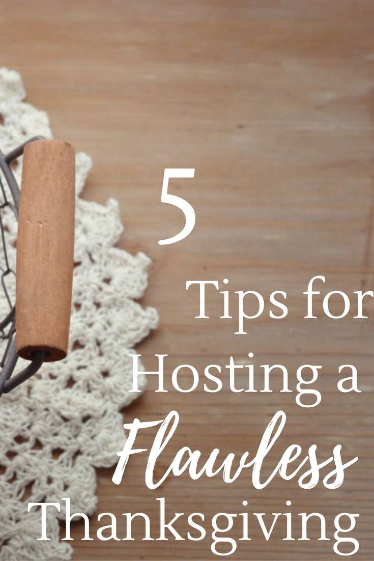5 Tips for Hosting a Flawless Thanksgiving - How to take the stress out of planning Thanksgiving dinner
