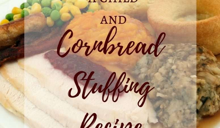 Through The Eyes of a Child + Cornbread Dressing Recipe {Grammy's Corner}