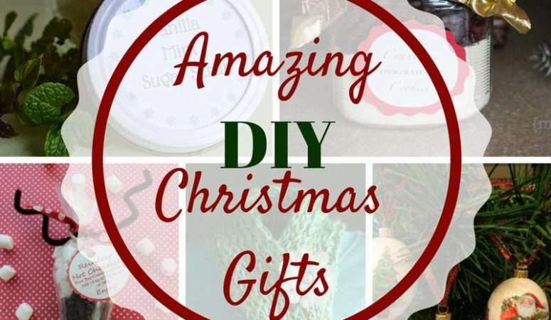 Amazing DIY Christmas Gifts