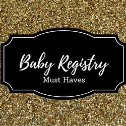 2017 Baby Registry Must Haves