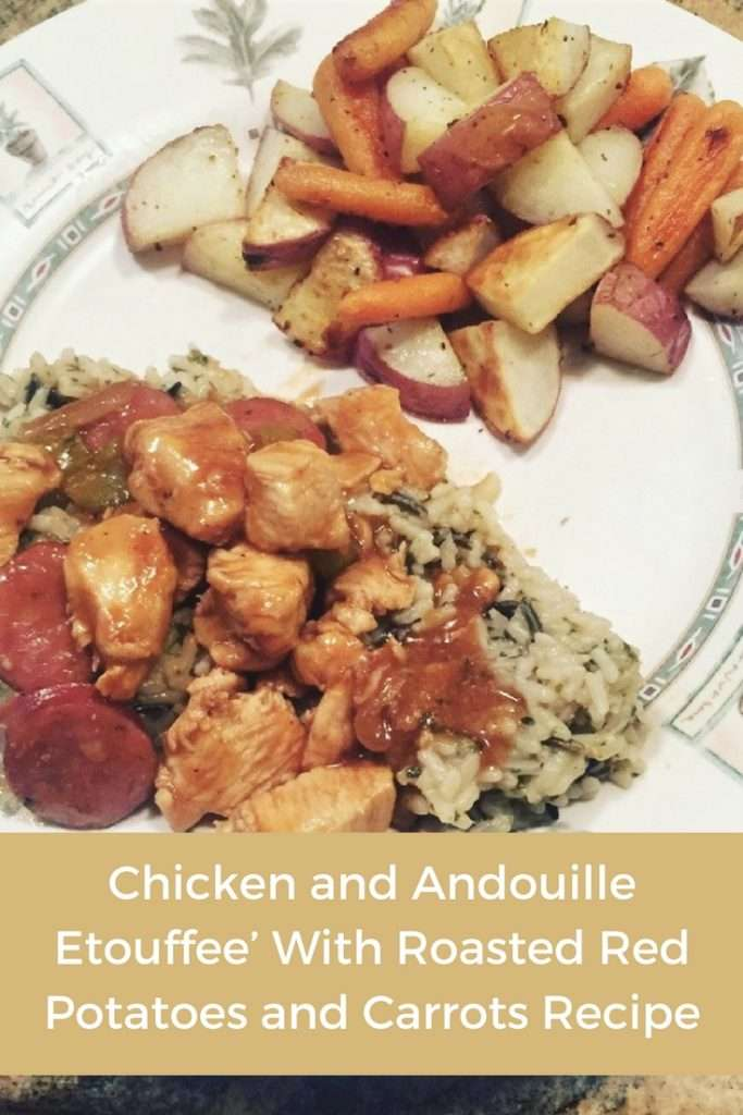 Chicken and Andouille Etouffee' With Roasted Red Potatoes and Carrots Recipe