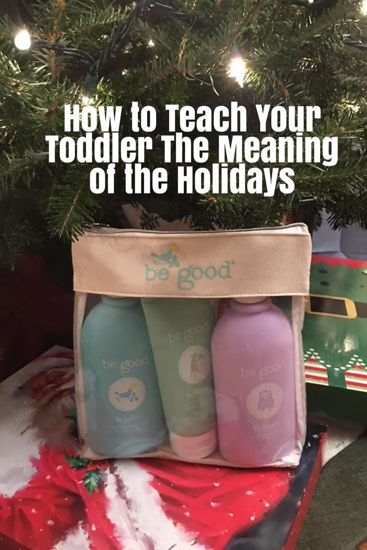 How to Teach Your Toddler The Meaning of the Holidays #ad #begoodgives #toddler #parenting