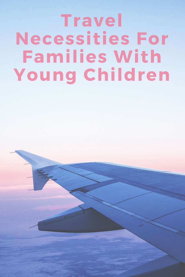 Travel Necessities For Families With Young Children #travel #toddler #infant