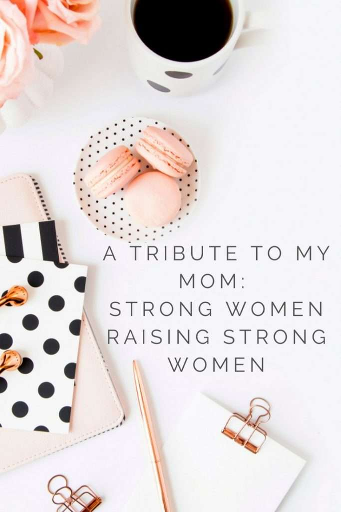 A Tribute To My Mom: Strong Women Raising Strong Women | Hefty Partner