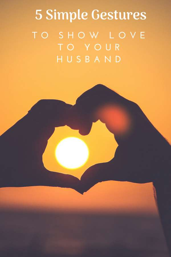 5 Simple Ideas to Show Love to Your Husband