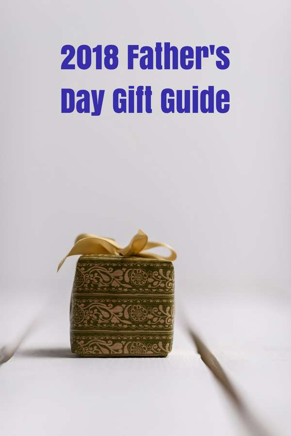 2018 Father's Day Gift Guide