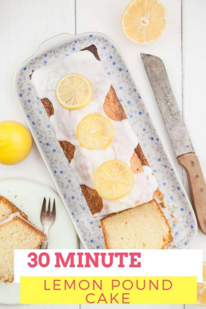 30 Minute Lemon Pound Cake